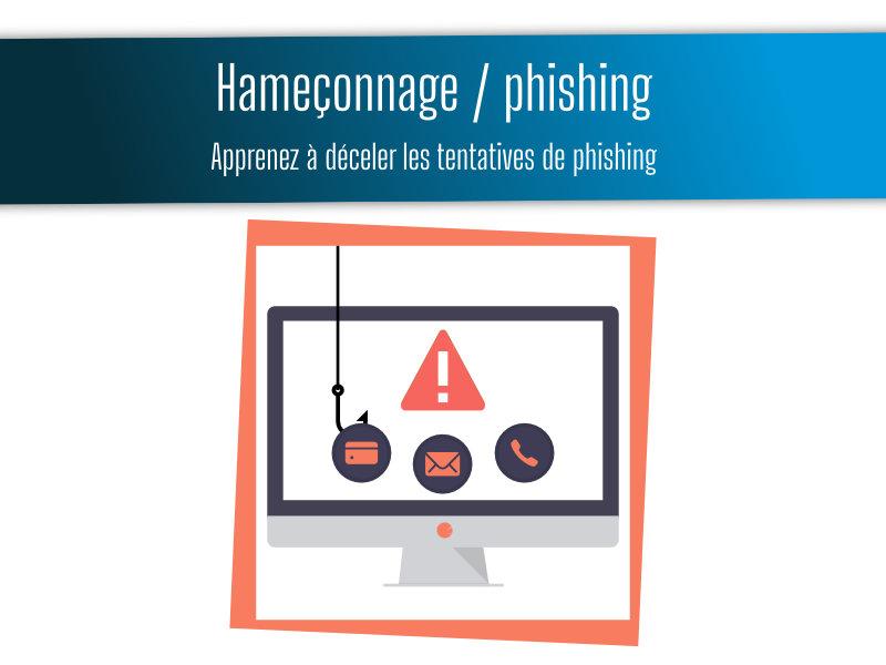 Apprenez à déceler les tentatives de phishing / hameçonnage